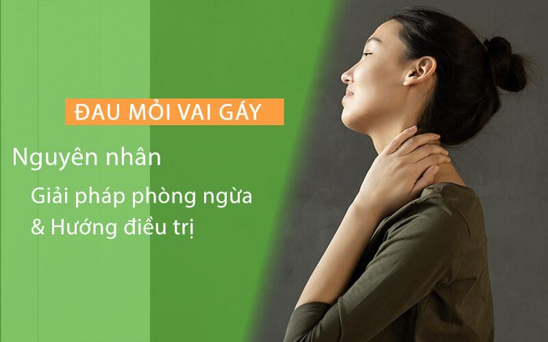Nguyên nhân gây ra đau mỏi vai gáy và giải pháp điều trị