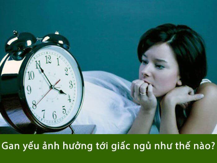 Gan yếu ảnh hưởng đến giấc ngủ của bạn như thế nào?