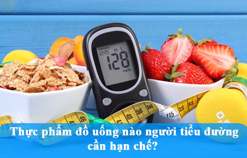 Thực phẩm đồ uống nào người tiểu đường cần hạn chế?